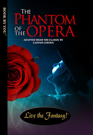 Phantom of the Opera - a personalized classic book.